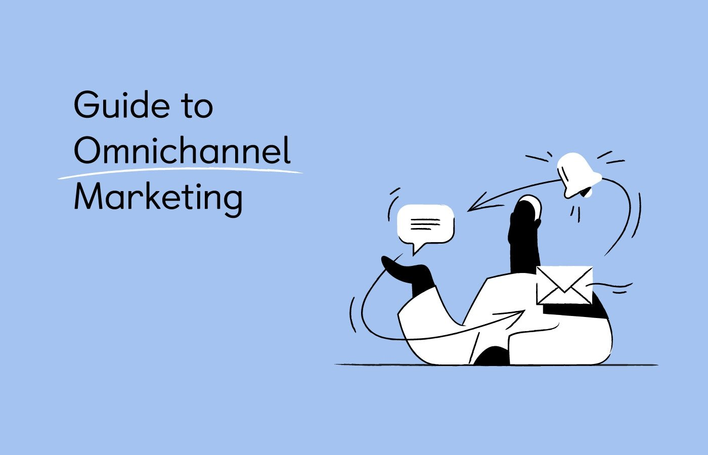 What is Omnichannel Marketing? Strategy, Tips [10+ Examples]