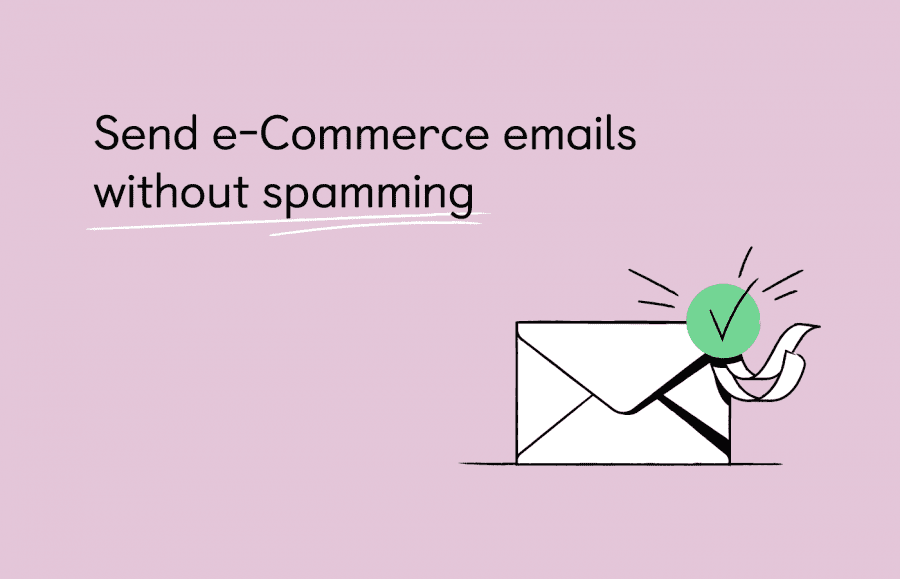 How to Send Ecommerce Emails without Spamming