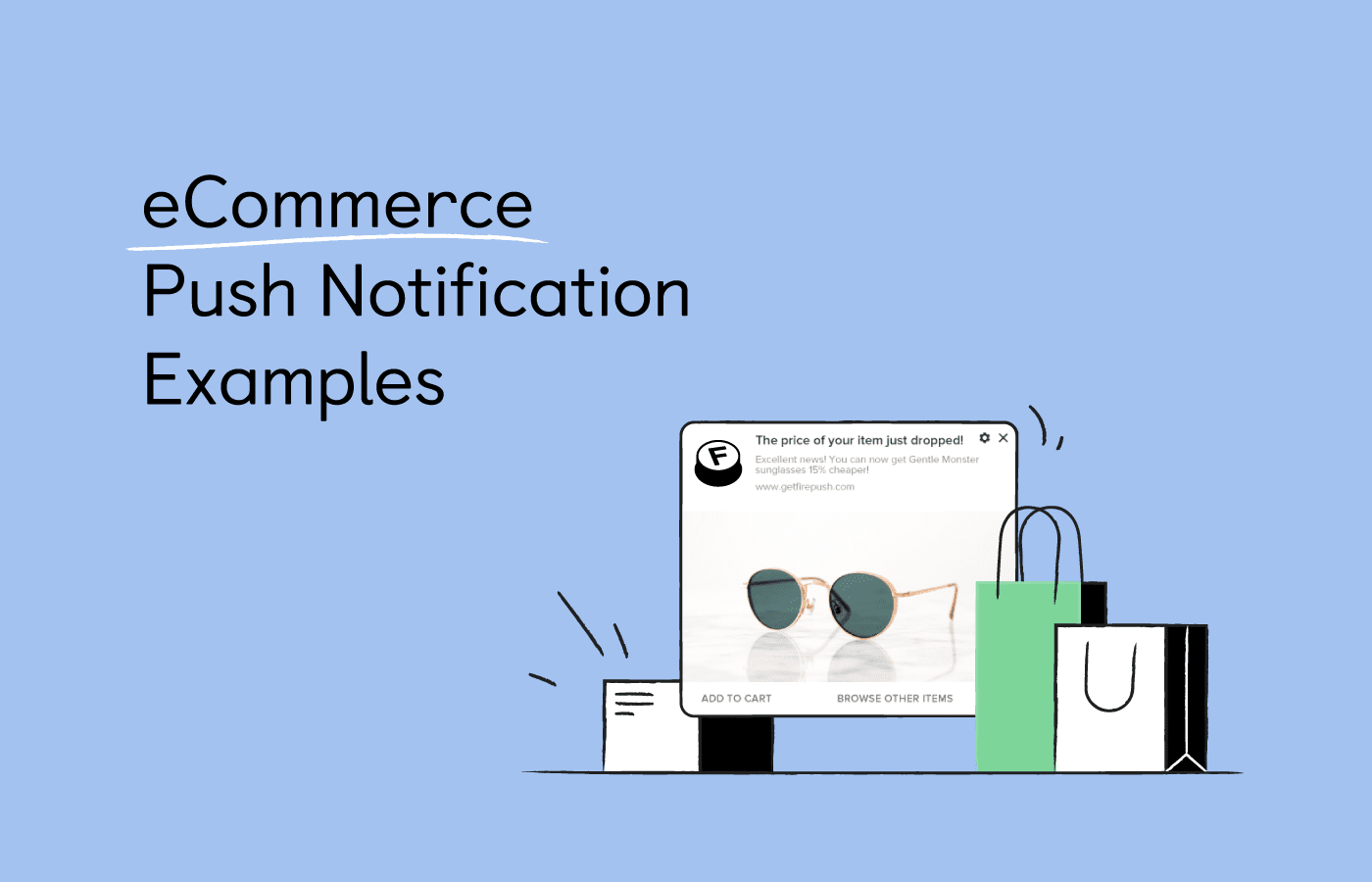 6 Examples of eCommerce Push Notifications to Engage Customers