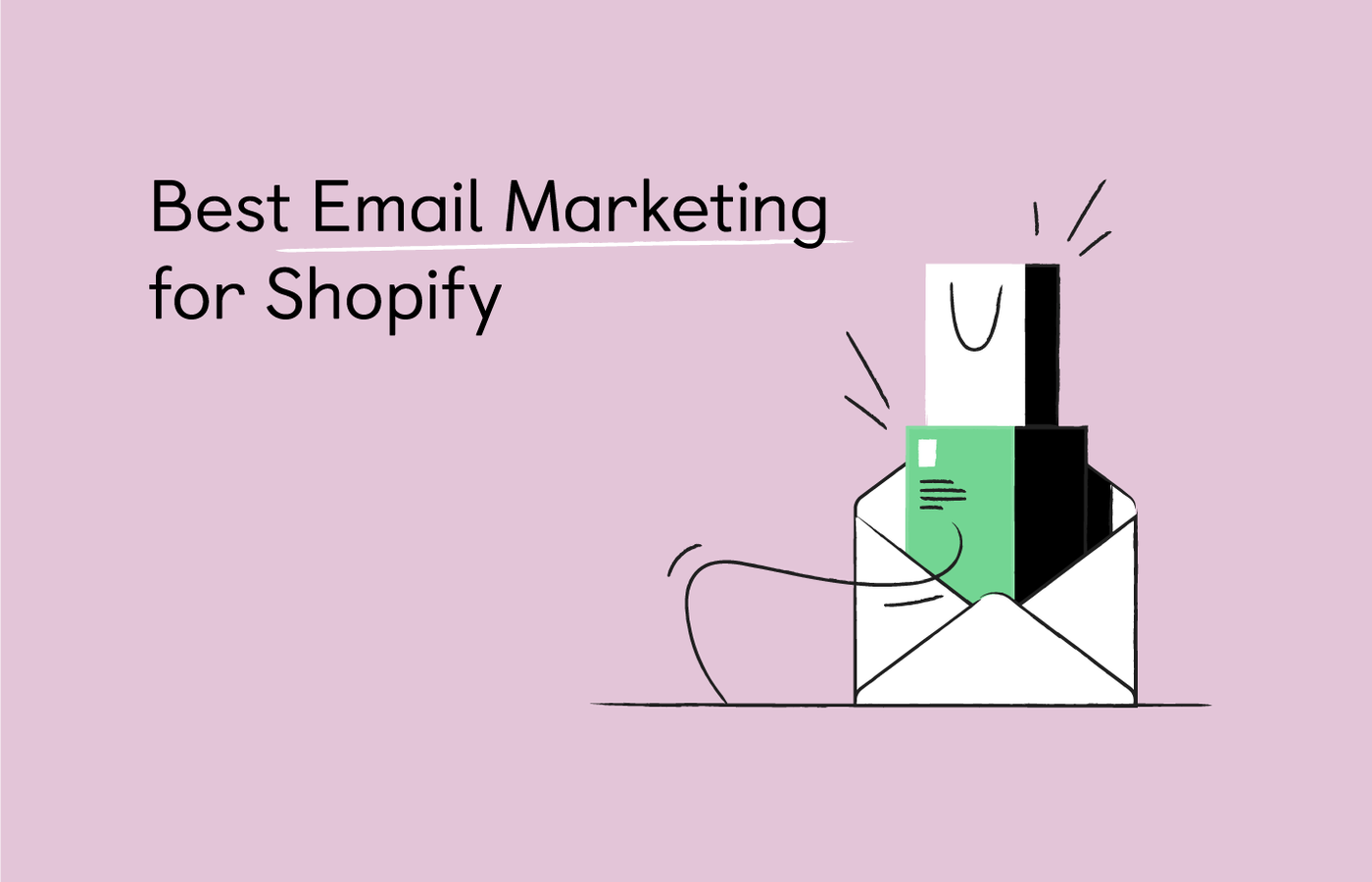 Best Email Marketing for Shopify: 11 Apps [2021]