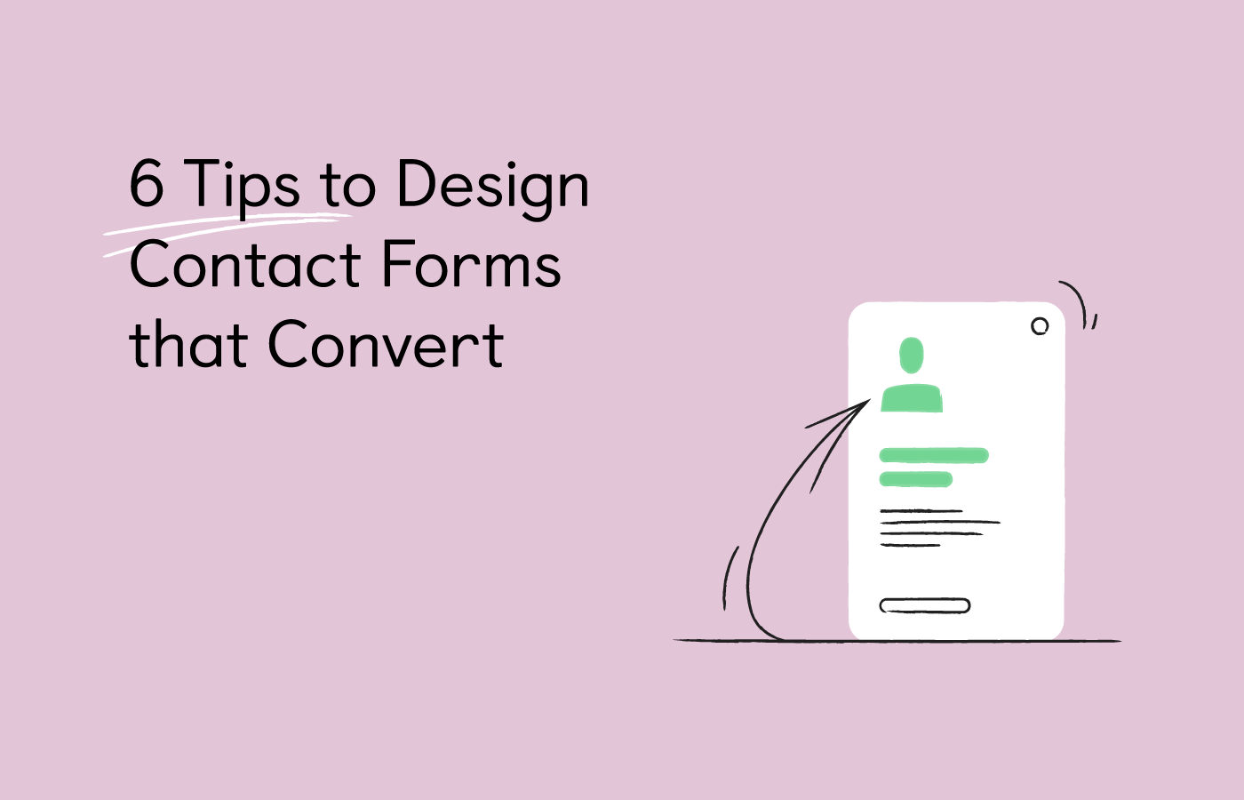 6 tips to design contact forms that convert