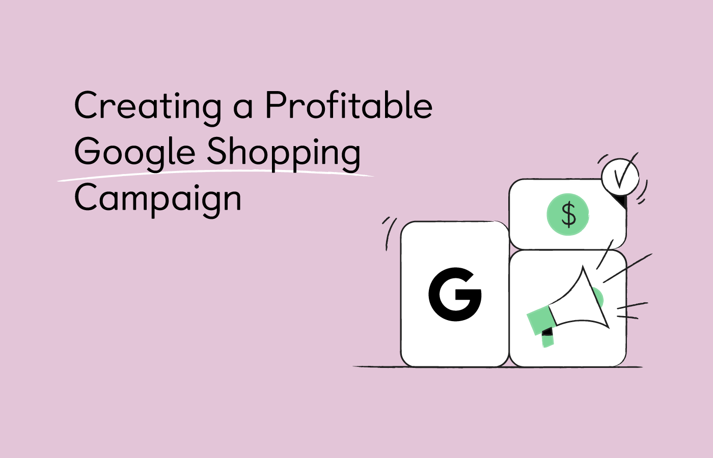 How to Create a Google Shopping Ad Campaign