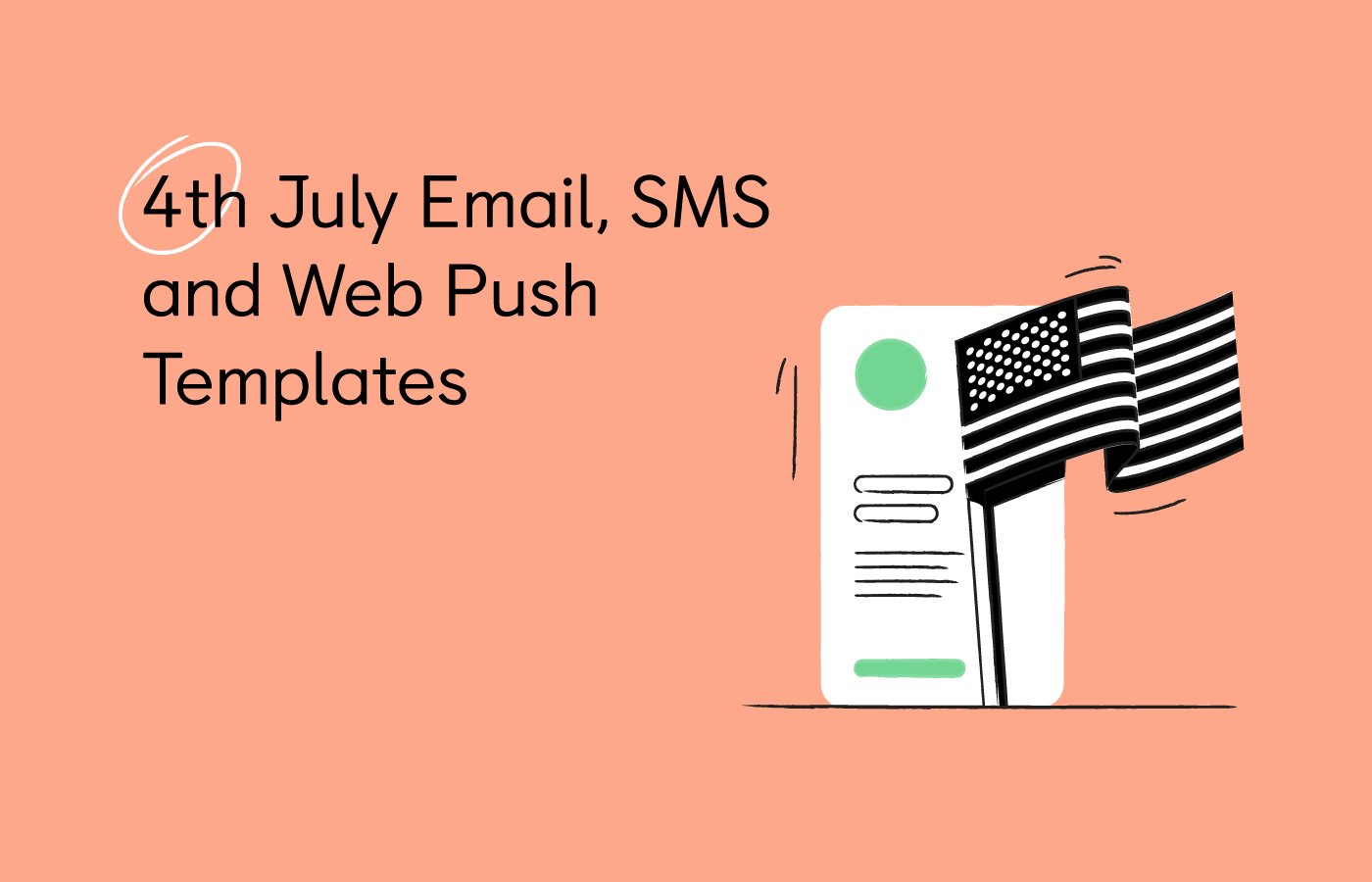 4th of July Marketing Campaigns: SMS, Push, and Email Templates