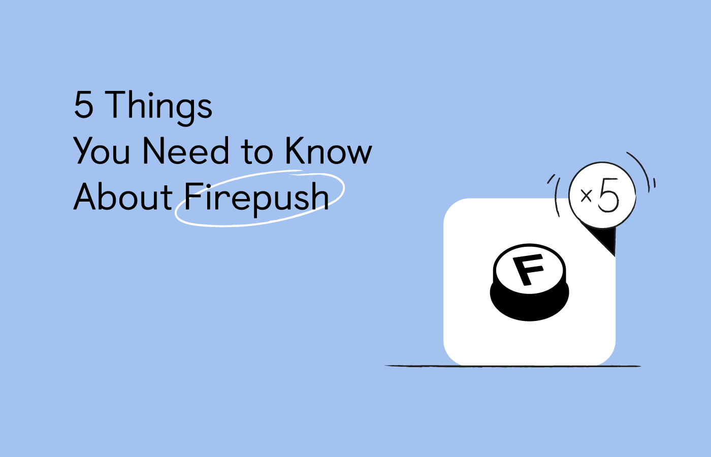 5 Things you need to know about Firepush