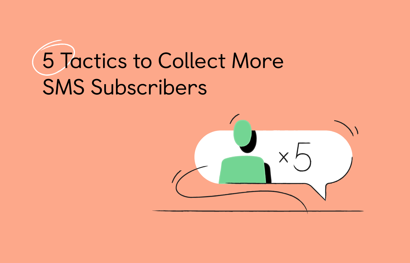 5 Tactics to Collect More SMS Subscribers