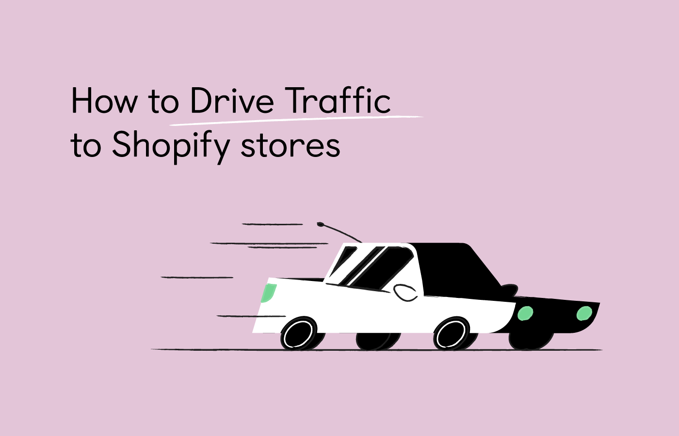 10+ Strategies to Drive Traffic to Your Shopify Store [Cost+Examples]