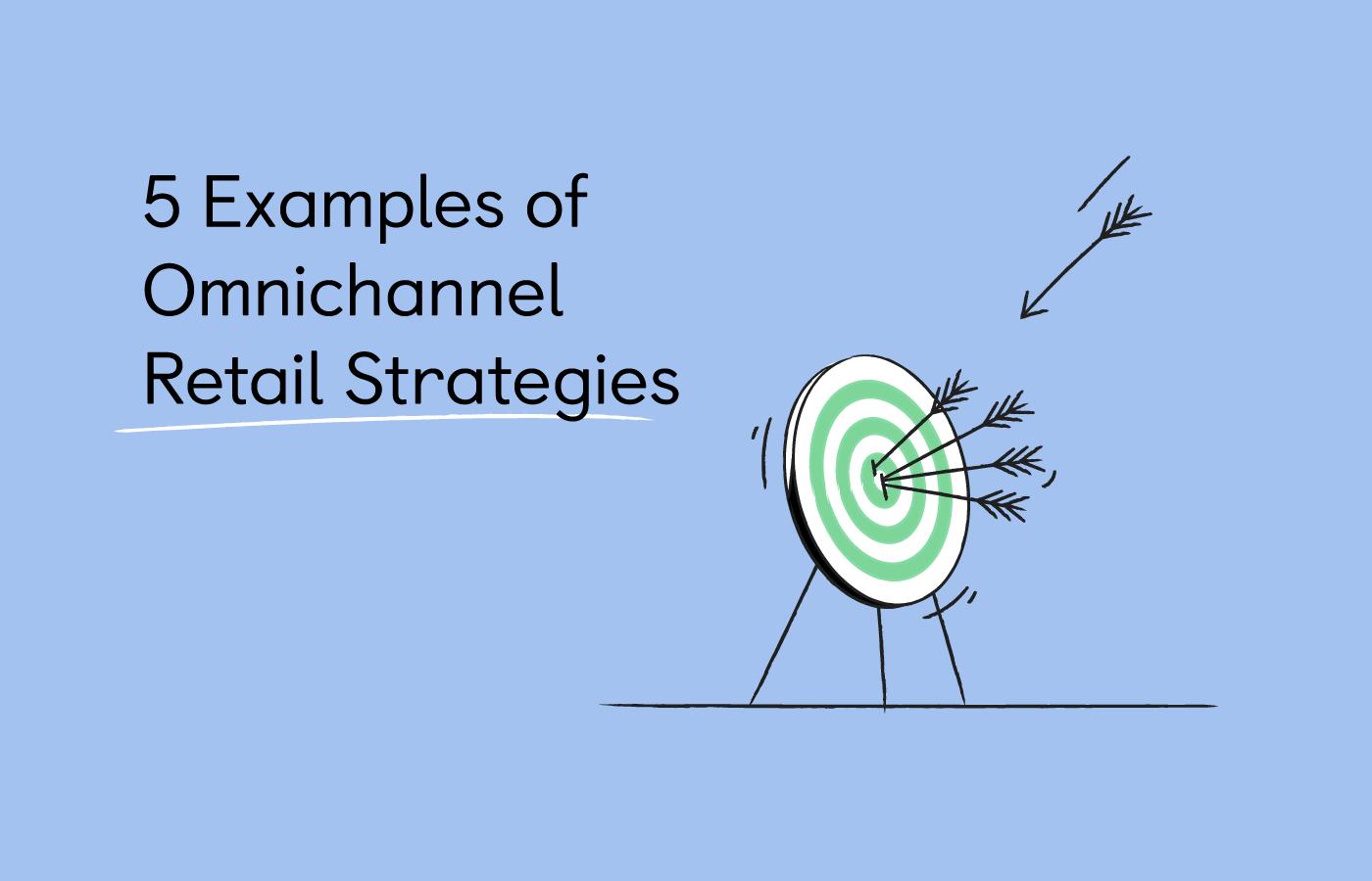 5 Examples of Omnichannel Retail Strategies