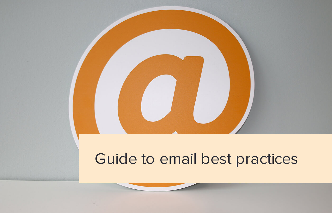 Guide to email best practices