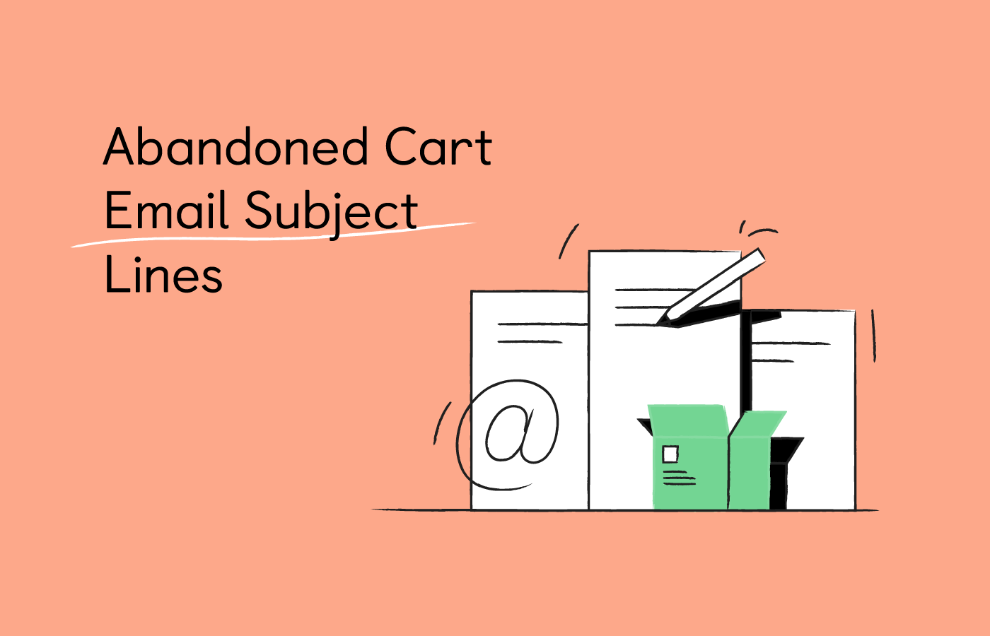 73 Abandoned Cart Email Subject Lines 2021 (+Tips)