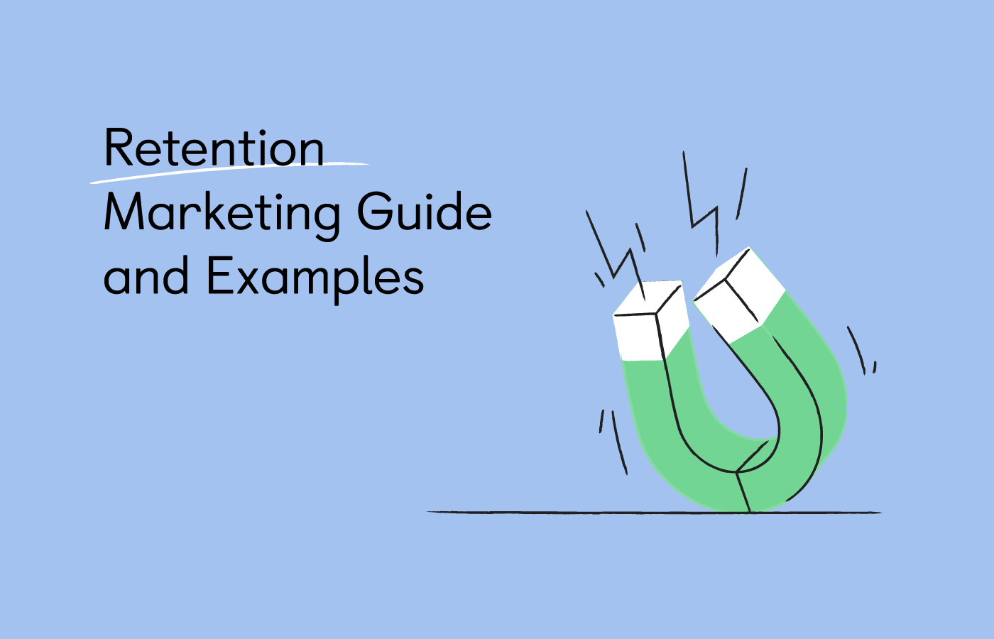 Retention Marketing Guide [8 Customer Retention Marketing Strategy Examples]