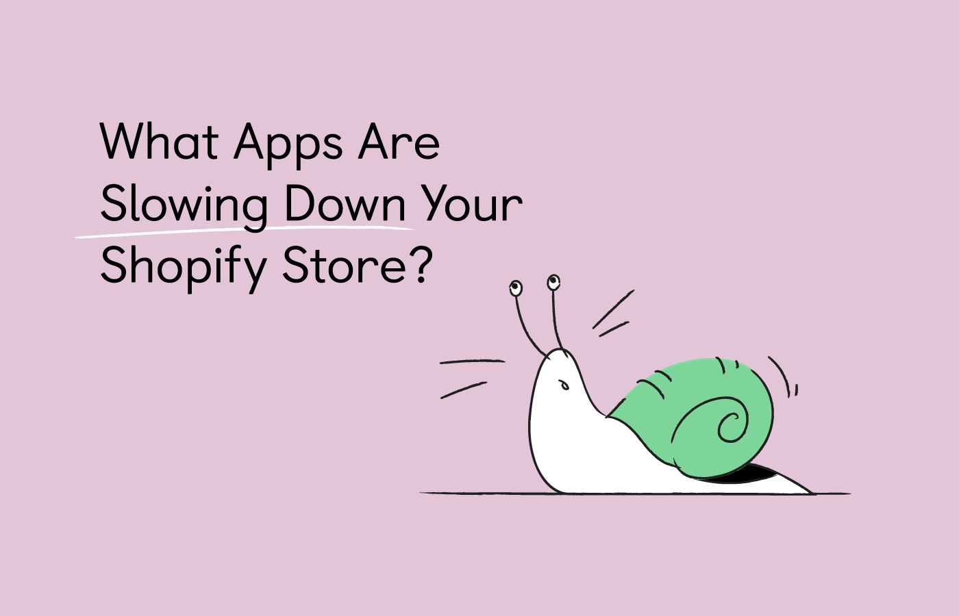 What Apps Are Slowing Down Your Shopify Store?