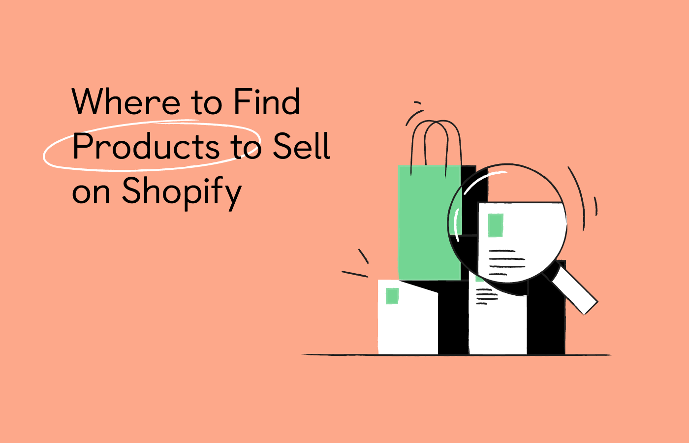 How to Find Products to Sell on Shopify: 7 Best Places