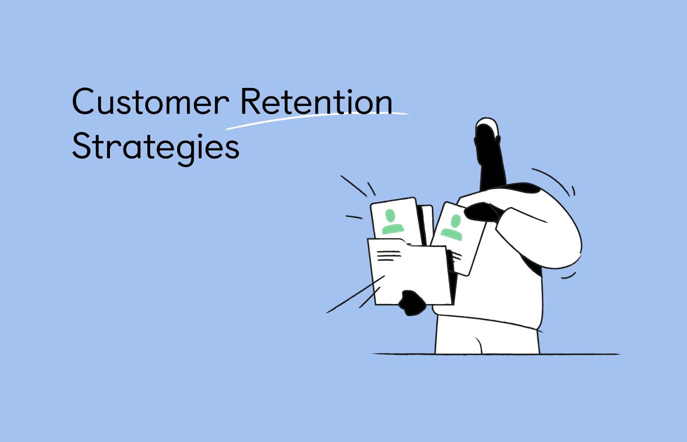 What Is Customer Retention? [+7 Effective Customer Retention Strategies]
