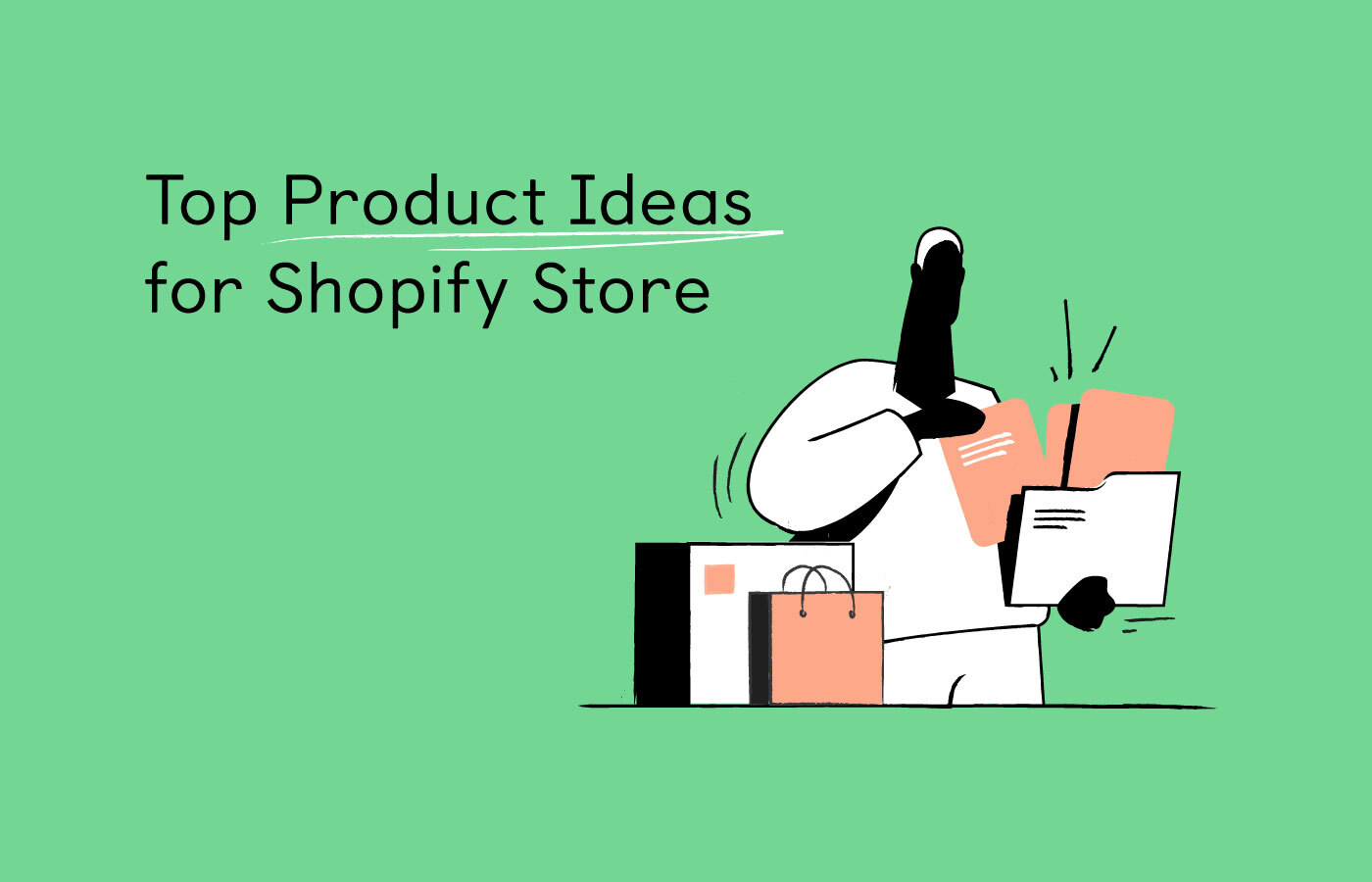 Top Product Ideas for Your Shopify Store in 2021