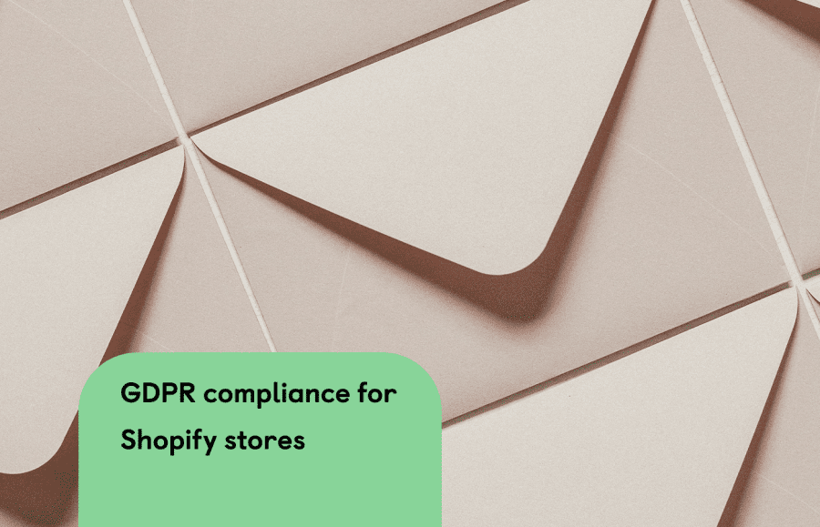 How does the GDPR affect your Shopify business?