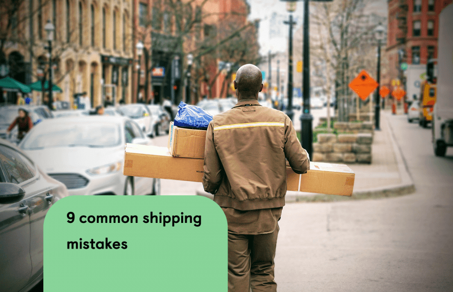Shipping for Shopify retailers: 9 common shipping mistakes and how to avoid them