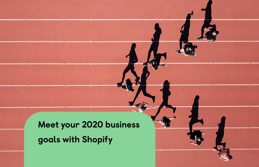 How Shopify Can Help your Business Achieve its 2020 Goals