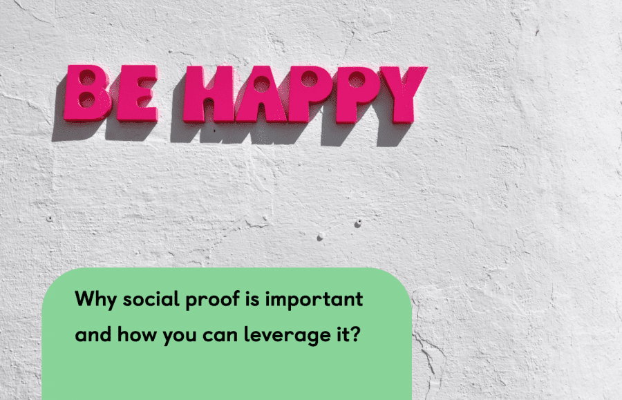 Why social proof is important and how you can leverage it?