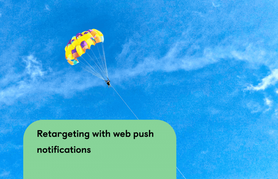 Retargeting with Web Push Notifications