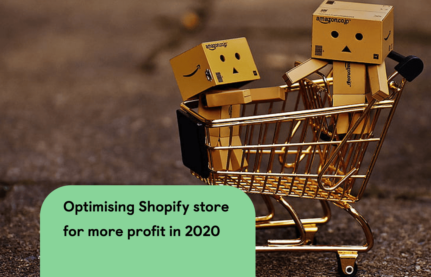 How to optimize your Shopify store for more profit in 2020?