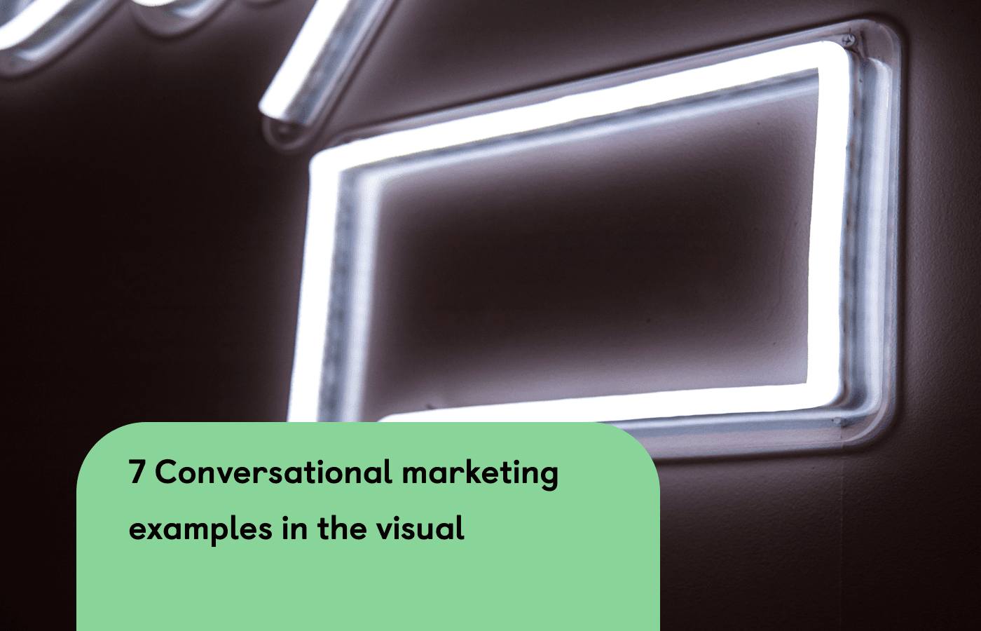 7 Conversational marketing examples you can implement in your business today