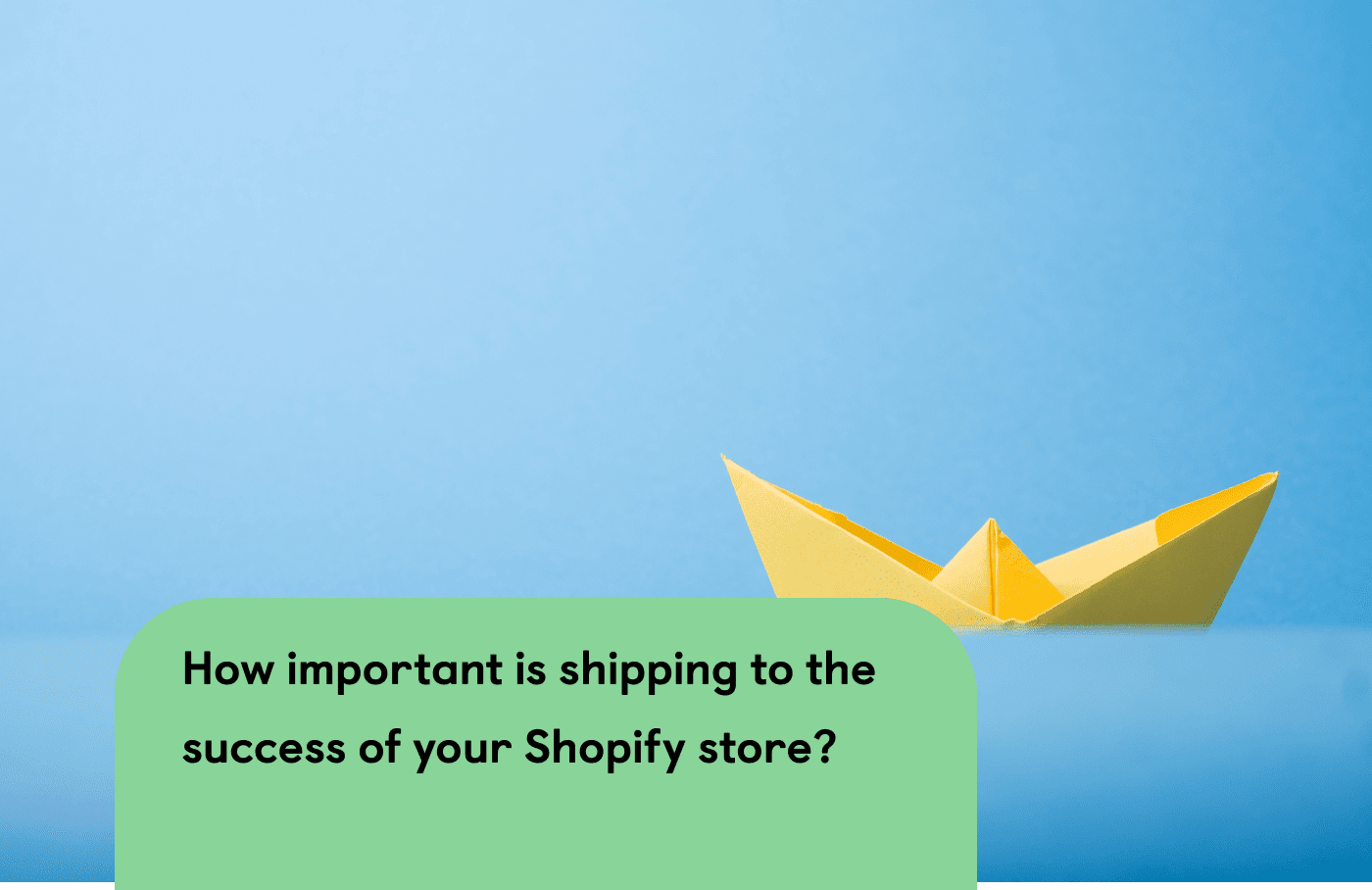 How important is your shipping to the success of your business?