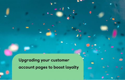 Importance of customer account pages and how they drive repeat purchases