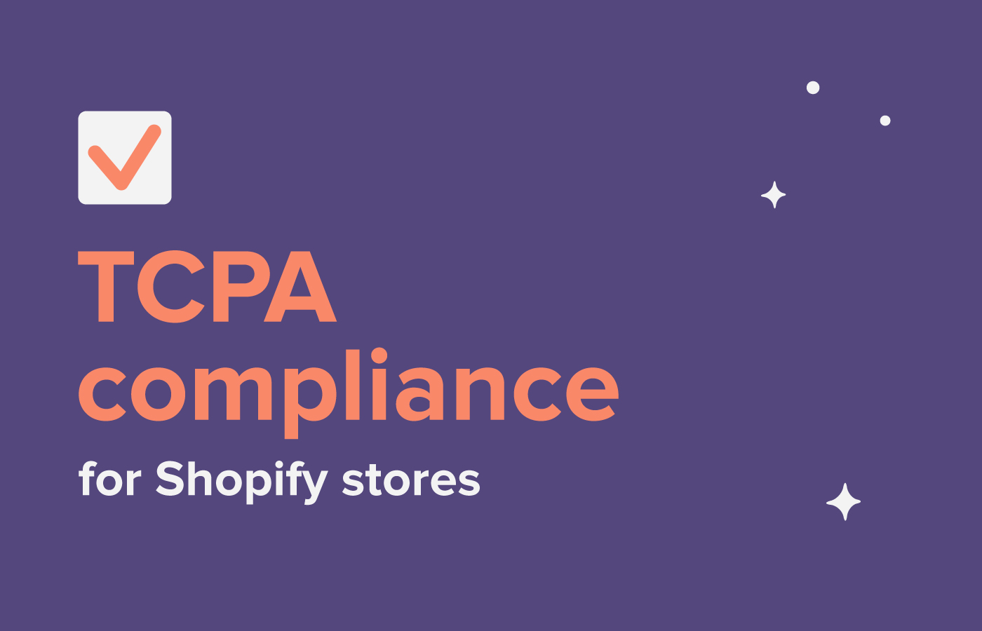 How does the TCPA affect your Shopify business?