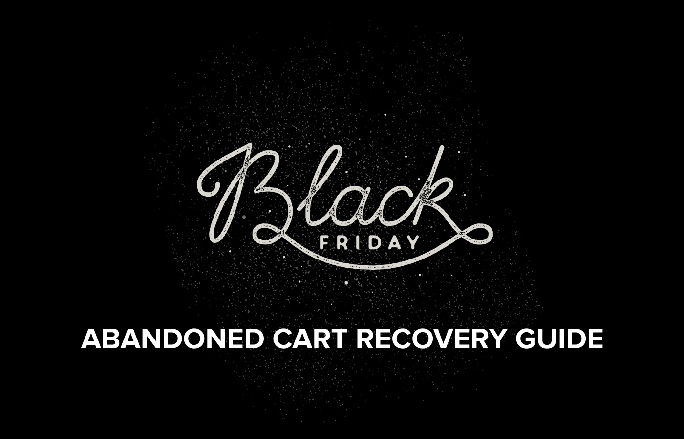 The complete guide to Black Friday abandoned cart SMS, push notifications and...