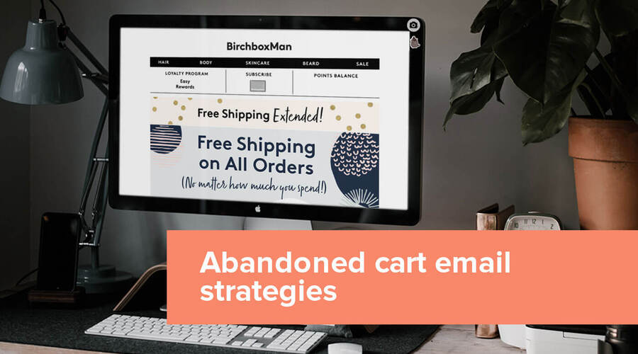 12 Abandoned Cart Email Strategies that help reconvert sales